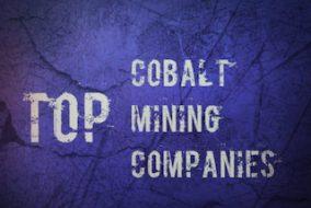 5 Top Cobalt-mining Companies