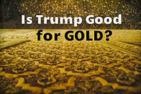 Is Donald Trump Good for the Gold Price?