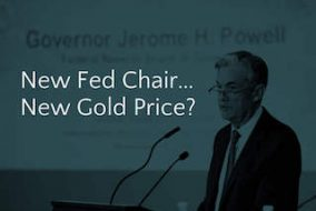What Will the New Fed Chair Mean for Gold?